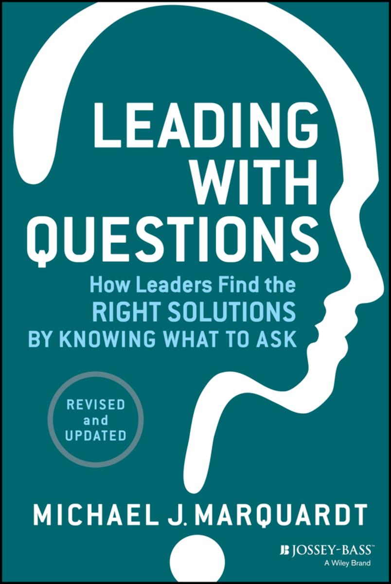 leadership asking the right questions Asking the right questions and truly listening to a team member's answers lets you improve your leadership development and strengthen connections with team members both individually and collectively subscribe to email updates.